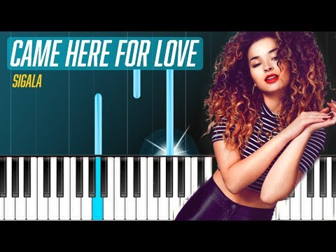 "Sigala & Ella Eyre - ""Came Here For Love"" Piano Tutorial - Chords - How To Play - Cover"