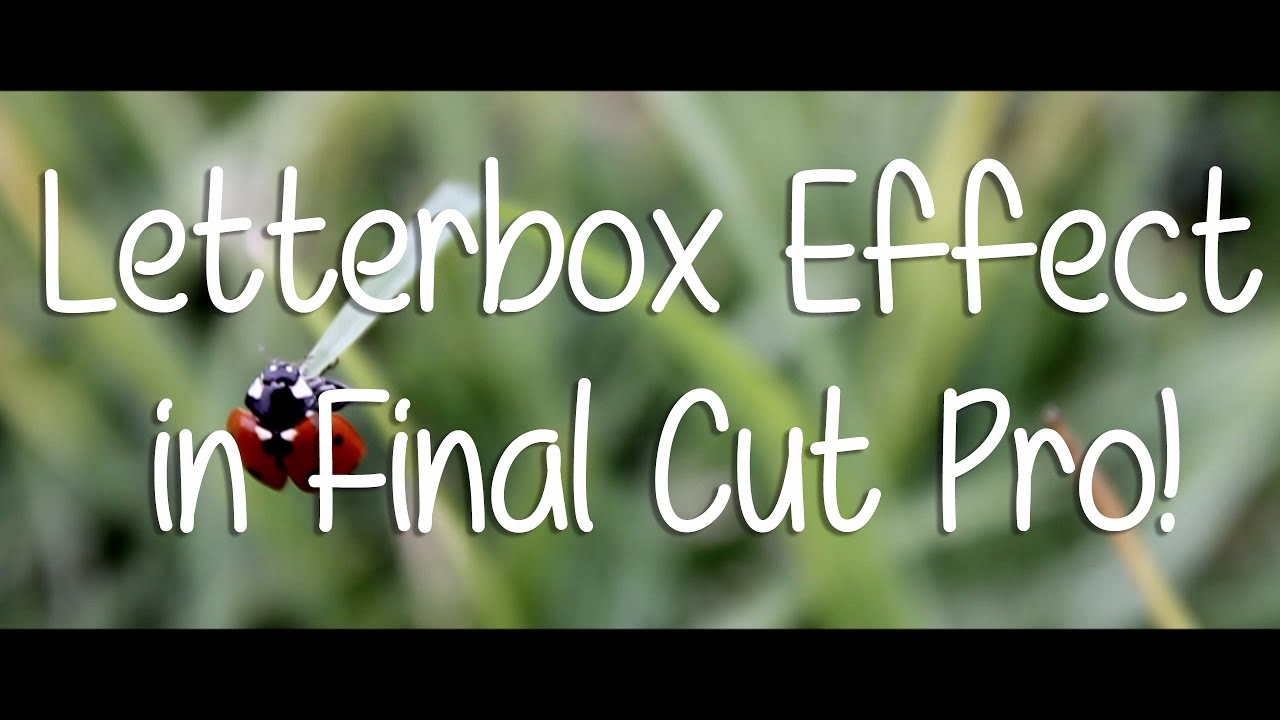 How To Add Letterbox Effect In Final Cut Pro X Changing