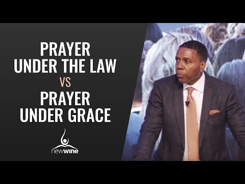 Prayer Under The Law Vs Prayer Under Grace - Dr Creflo Dollar