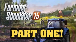 Farming Simulator 15 - Part 1!