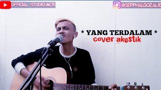 Download Yang terdalam  -  NOAH ( cover akustik )