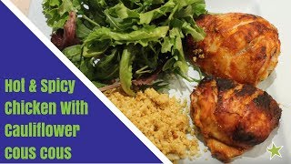 Hot & Spicy Chicken and Cauliflower Couscous Recipe   Rock Solid