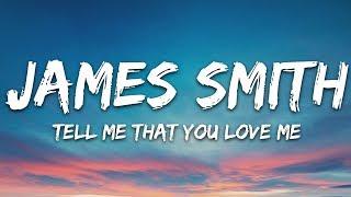 James Smith Tell Me That You Love Me Lyrics