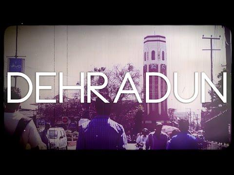 Dehradun | Travel Montage | Bharat Aswal