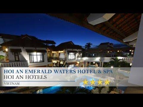 Hoi An Emerald Waters Hotel & Spa - Hoi An Hotels, Vietnam