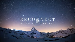 Elegant Resorts | Reconnect With Luxury Ski