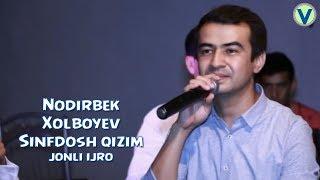 Nodirbek Xolboyev - Sinfdosh qizim | Нодирбек Холбоев - Синфдош кизим (jonli ijro)