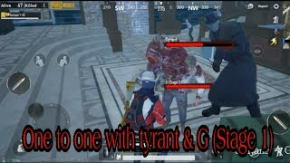 #pubgmobile #tyrant #G(Stage 1) # zombie mode #solo vs squad #one to one with tyrant and G(Stage1)
