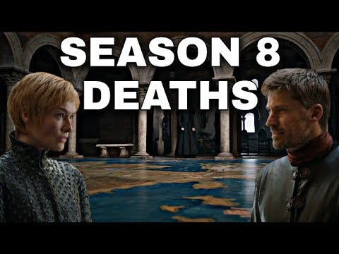 Game of Thrones Season 8 Deaths! - Game of Thrones Season 8 Predictions