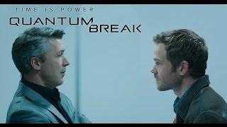 Quantum Break #6 - ВТОРАЯ ЧАСТЬ СЕРИАЛА. ПОЛ И ДЖЕК СНОВА ВСТРЕТИЛИСЬ