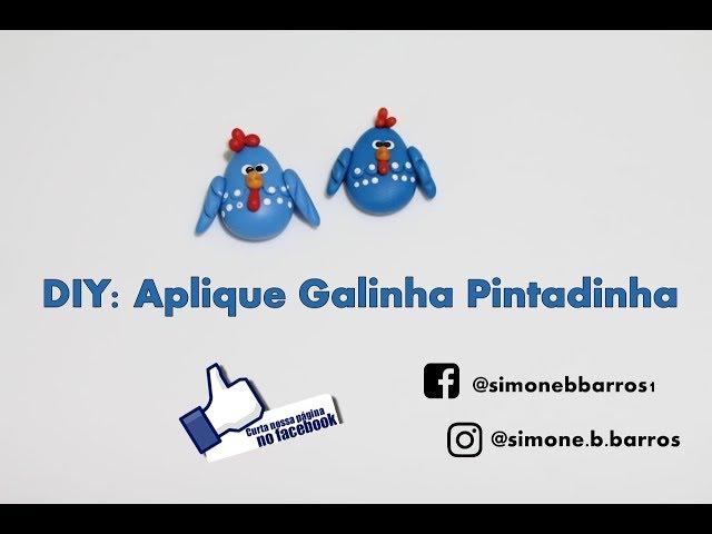 DIY: Aplique Galinha Pintadinha