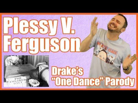 """Plessy v. Ferguson (Drake's """"One Dance"""" Parody)"""