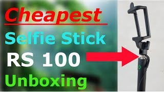 Cheapest selfie stick at Just RS 100 Unboxing and Review in Hindi/Urdu