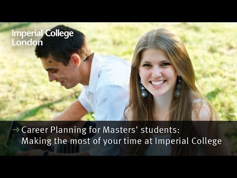 Career Planning for Masters' students: Making the most of your time at Imperial College