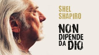 Shel shapiro - non dipende da dio (official video)