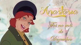 Anastasia - Foi no mês de dezembro thumbnail