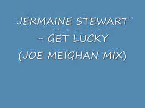 jermaine stewart - get lucky (joe meighan mix).wmv