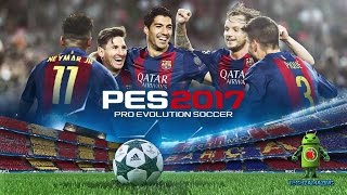 PRO EVOLUTION SOCCER 2017 Android / iOS Gameplay HD