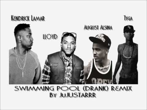 Kendrick Lamar Feat Lloyd August Alsina Tyga Swimming Pool Drank Remix Mix By
