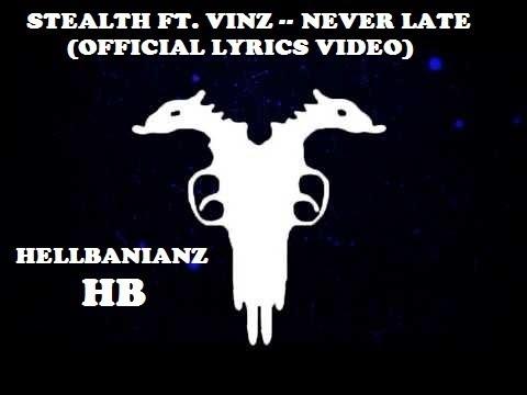 Stealth ft. Vinz - Never Late (Official Lyrics Video) FULL VIDEO