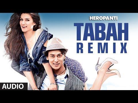 Heropanti: Tabah (Remix) Full Audio Song | Mohit Chauhan | Tiger Shroff | Kriti Sanon