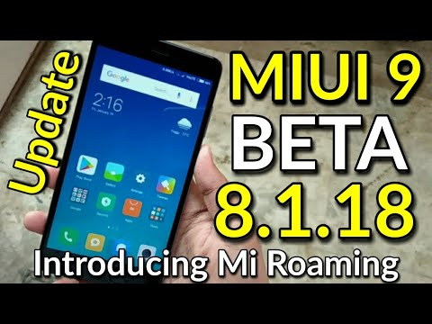 Miui 9 Beta 8.1.18 Update | Introducing Mi Roaming & New Ringtones | Hindi - हिंदी
