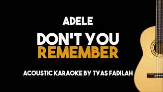 Adele - Don't You Remember (Acoustic Guitar Karaoke Version)
