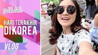 Video SALSHABILLA #VLOG - HARI TERAKHIR DI KOREA (KOREA PART 4) download MP3, 3GP, MP4, WEBM, AVI, FLV Desember 2017