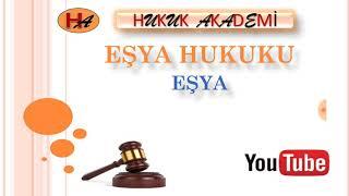 Eşya  Hukuku & 1. Ders (Eşya )