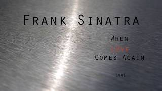 Watch Frank Sinatra When Love Comes Again video