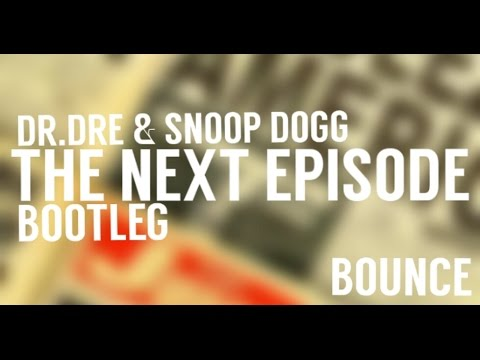 Dr.Dre Ft. Snoop Dogg - The Next Episode (Arthur White Vs Olly James & STVW Bootleg)