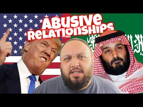 The United States Is In An Abusive Relationship With Saudi Arabia
