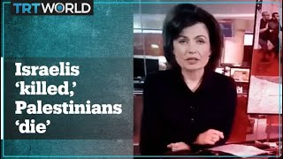 BBC anchor says Israelis 'killed' and Palestinians 'died'