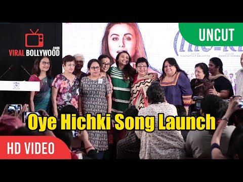 UNCUT - Oye Hichki Song Launch   Hichki Movie   Rani Mukerji   Harshdeep Kaur