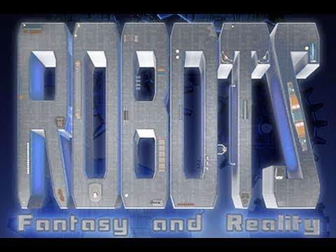 Public Lecture—Robots: Fantasy and Reality