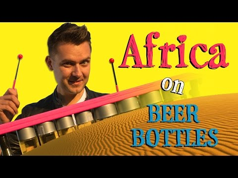 Bottle Boys - Africa (Toto cover on Beer Bottles)