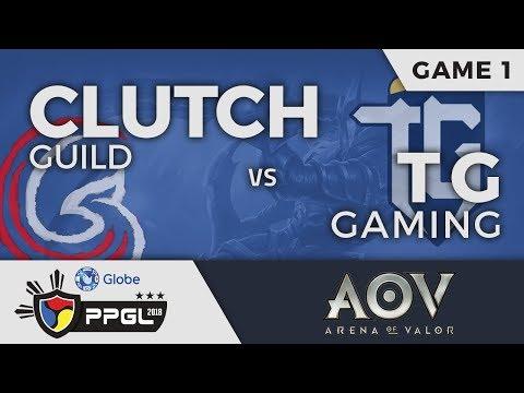 PPGL 2018 | AOV | Clutch Cuild vs TG Gaming | Game 1