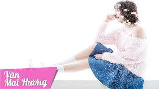 Chậm Lại Một Phút - Văn Mai Hương (Bài hát Việt)