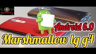 LG G4 Actualizaciòn Android 6.0 marshmallow ( 815-815p - 815AR)