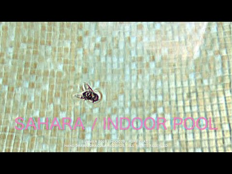 Sahara / Indoor Pool (Official Video)