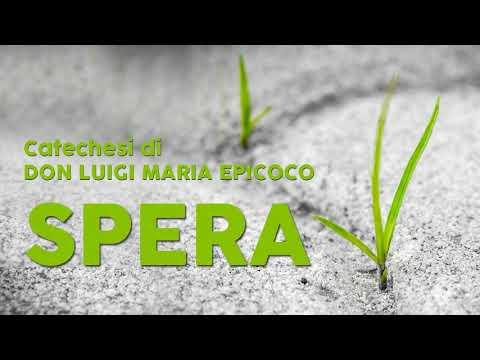 Don Luigi Maria Epicoco - Spera