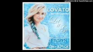 Let It Go (Frozen) - Demi Lovato - Version Cumbia [GeraMix 2014]
