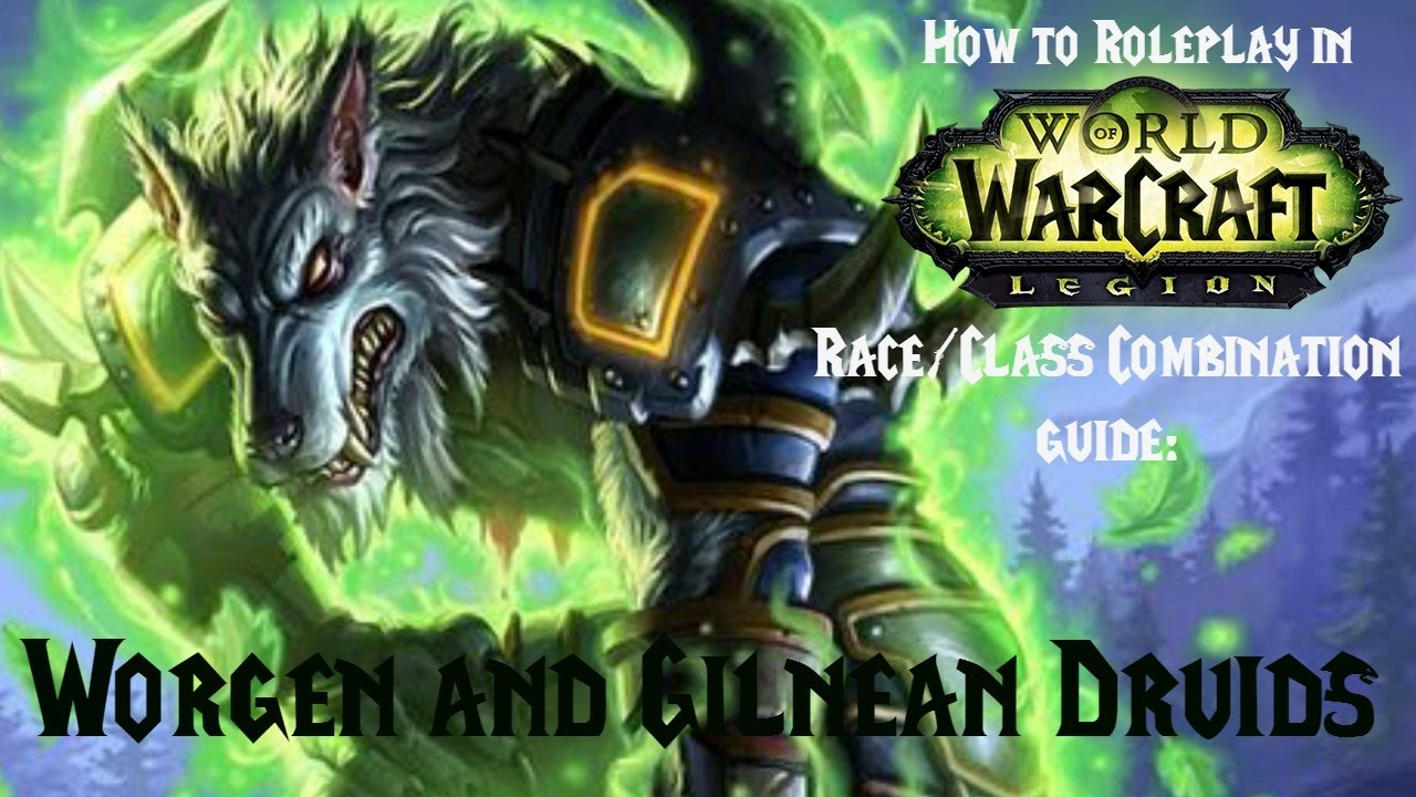 Shifting perspectives: why (or why not) to play a worgen druid.