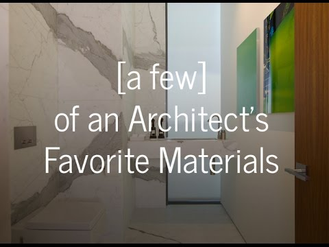 An Architect's Go-To Materials