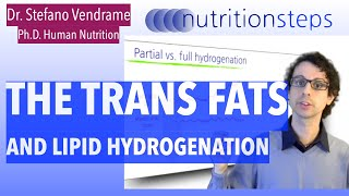 The Trans Fats and Lipid Hydrogenation Dilemma