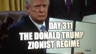 """Day 311"" The Donald Trump Zionist Regime + Sweatshop Princess Ivanka = ZERO"