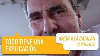 Capítulo 73   Amor a la Catalán