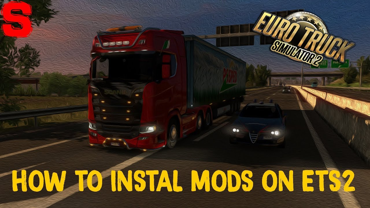 How to instal mod on ETS2 [ scs &  sii] - SiMoN3 ETS2 (2018)