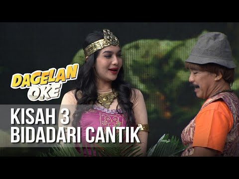 DAGELAN OK - 3 Bidadari Cantik [19 Mei 2019]
