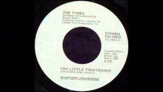 The Tymes.......You little trustmaker .   1974.